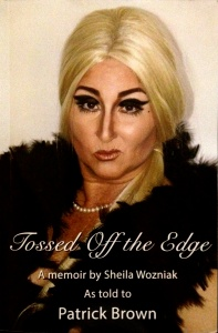 "The cover of my latest book ""Tossed Off the Edge."" Inside, you'll learn about the crazy life of self-indulgent diva Sheila Wozniak."